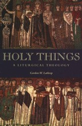 Holy Things: A Liturgical Theology