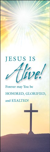 Jesus is Alive! (Psalm 108:5, NIV) Bookmarks, 25