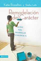Remodelacion de caracter: 40 Days with a Life Coach to Create the Best You - eBook