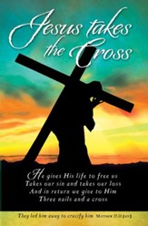 Jesus Takes the Cross (Matthew 27:31, NIV)