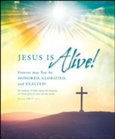 Jesus is Alive! (Psalm 108:5, NIV) Large Bulletins, 100