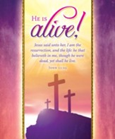 He Is Alive (John 11:25) Bulletins, 100