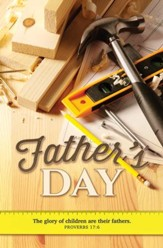 The Glory of Fatherhood (Prov 17:6) - Father's Day Bulletins, 100