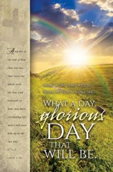What a Glorious Day (John 6:40) Bulletins, 100