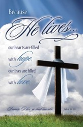 Because He Lives (John 14:19) Bulletins, 100