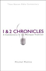 1 & 2 Chronicles: A Commentary in the Wesleyan Tradition (New Beacon Bible Commentary) [NBBC]
