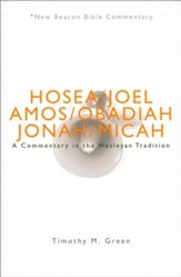 Hosea - Micah: A Commentary in the Wesleyan Tradition (New Beacon Bible  Commentary) [NBBC]