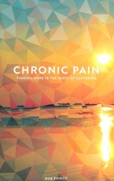 Chronic Pain: Finding Hope in the Midst of Suffering
