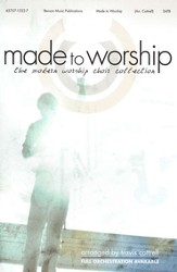 Made to Worship: The Modern Worship Choir Collection