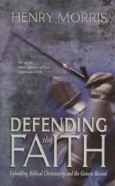 Defending the Faith: Upholding Biblical Christianity and the Genesis Record