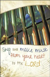 Sing and Make Music Organ Pipes (Ephesians 5:19, NIV) Large Bulletins, 100