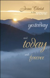 The Same Yesterday Today Forever Setting Sun (Hebrews 13:8, NIV) Large Bulletins, 100
