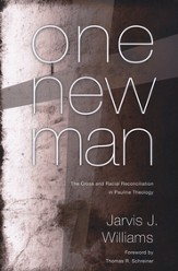 One New Man: The Cross and Racial Reconciliatin in Pauline Theology - eBook