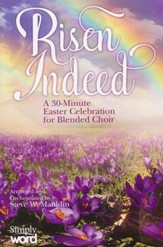 Risen Indeed: A 30-Minute Easter Celebration for Blended Choir (Choral Book)