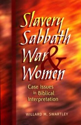 Slavery, Sabbath, War, & Women