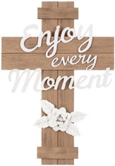 Enjoy Every Moment Wall Cross