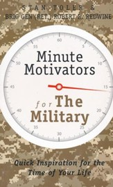 Minute Motivators for The Military: Quick Inspiration for the Time of Your Life