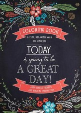 Today Is Going to Be a Great Day! Coloring Book for  Adults
