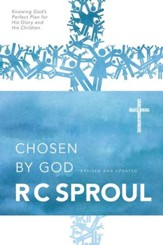 Chosen by God [R.C. Sproul]