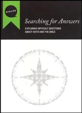 Searching for Answers: Exploring Difficult Questions About Faith and the Bible, Participant's Guide