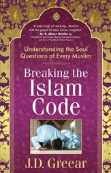 Breaking the Islam Code: Understanding the Soul Questions of Every Muslim - eBook