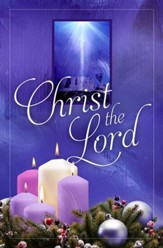 A Child Is Born Christ The Lord (Luke 2:10-11, KJV) Christmas Bulletins, 100
