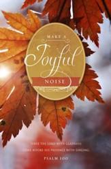 Make a Joyful Noise (Psalm 100, KJV) Thanksgiving  Bulletins, 100