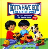 Gotta Have God for Little Ones: Toddler Devotional for Boys 2-3 Years Old