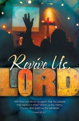 Revive Us, Lord (Psalm 85:6-7) Bulletins, 100