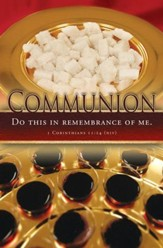 Communion (1 Corinthians 11:24, NIV) Bulletins, 100