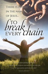 Break Every Chain (Isaiah 58:6, NIV) Bulletins, 100