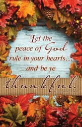 Be Ye Thankful (Colossians 3:15) Bulletins, 100
