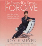 Do Yourself a Favor...Forgive: Learn How to Take Control of Your Life Through Forgiveness, Audio CD