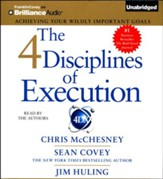The 4 Disciplines of Execution: Achieving Your Wildly Important Goals - unabridged audio book on CD