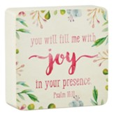 You Fill Me With Joy In Your Presence, Decor Block