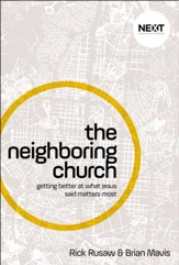 The Neighboring Church: Getting Better at What Jesus Said Matters Most