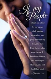 If My People . . . (2 Chronicles 7:14) KJV Bulletins, 100