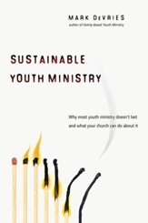 Sustainable Youth Ministry: Why Most Youth Ministry Doesn't Last and What Your Church Can Do About It - eBook