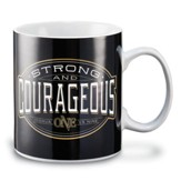 Be Strong & Courageous Mug