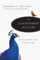 The Leadership Ellipse: Shaping How We Lead by Who We Are - eBook