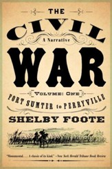 The Civil War: A Narrative: Volume 1: Fort Sumter to Perryville - eBook
