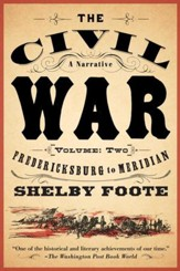 The Civil War: A Narrative: Volume 2: Fredericksburg to Meridian - eBook