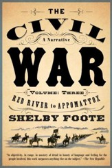 The Civil War: A Narrative: Volume 3: Red River to Appomattox - eBook