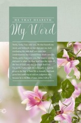 He That Heareth My Word (John 5:24-27, KJV) Bulletins, 100