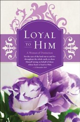 Loyal To Him (2 Chronicles 16:9, NKJV) Women's Day Bulletins, 100