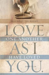 That Ye Love One Another (John 13:34, KJV) Maundy Thursday Bulletins, 100