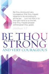 Be Thou Strong (Joshua 1:7, KJV) Bulletins, 100
