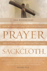 Prayer and Supplications (Daniel 9:3-4, KJV) Ash Wednesday Bulletins, 100