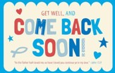 Get Well and Come Back Soon (John 15:9, KJV) Postcards, 25