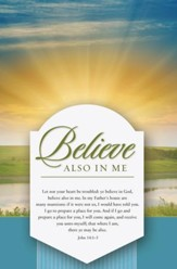 Believe Also In Me (John 14:1-3, KJV) Bulletins, 100
